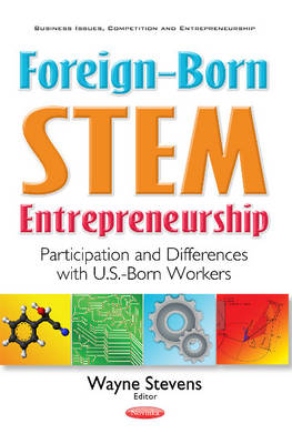 Foreign-Born STEM Entrepreneurship: Participation & Differences with U.S.-Born Workers (Paperback)