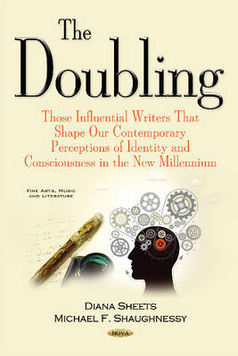 The Doubling: Those Influential Writers That Shape Our Contemporary Perceptions of Identity & Consciousness in the New Millennium (Hardback)