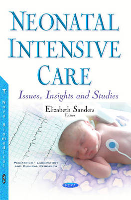 Neonatal Intensive Care: Issues, Insights & Studies (Paperback)