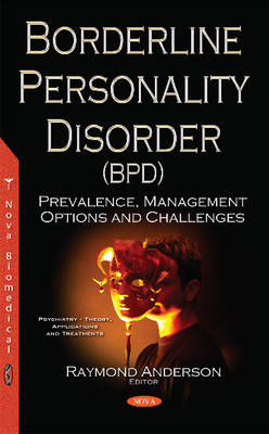 Borderline Personality Disorder (BPD): Prevalence, Management Options & Challenges (Paperback)