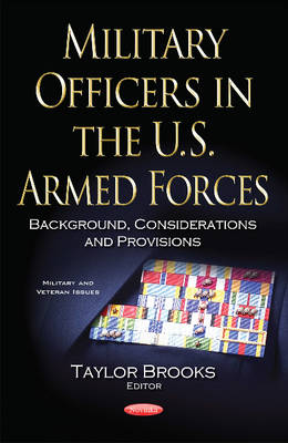 Military Officers in the U.S. Armed Forces: Background, Considerations & Provisions (Paperback)
