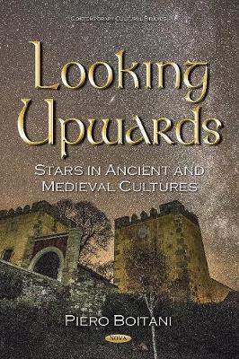 Looking Upwards: Stars in Ancient & Medieval Cultures (Hardback)