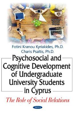 Psychosocial & Cognitive Development of Undergraduate University Students in Cyprus: The Role of Social Relations (Hardback)