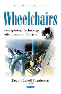 Wheelchairs: Perceptions, Technology Advances & Barriers (Paperback)