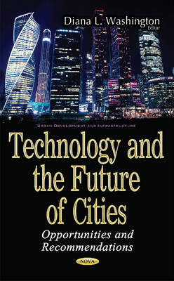 Technology & the Future of Cities: Opportunities & Recommendations (Hardback)