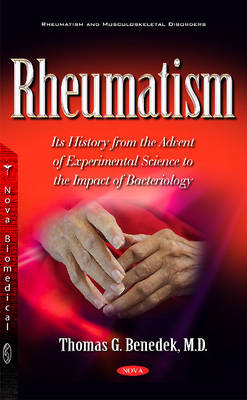 Rheumatism: Its History from the Advent of Experimental Science to the Impact of Bacteriology (Hardback)