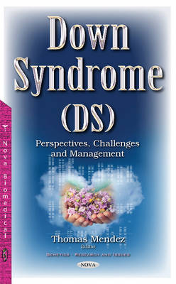 Down Syndrome (DS): Perspectives, Challenges & Management (Hardback)