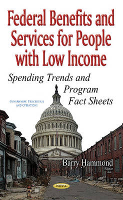 Federal Benefits & Services for People with Low Income: Spending Trends & Program Fact Sheets (Hardback)