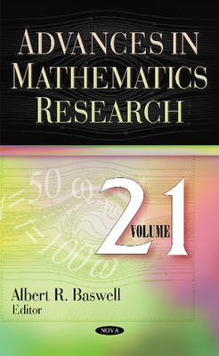 Advances in Mathematics Research: Volume 21 (Hardback)
