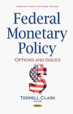 Federal Monetary Policy: Options & Issues (Hardback)