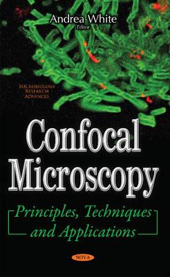 Confocal Microscopy: Principles, Techniques & Applications (Paperback)