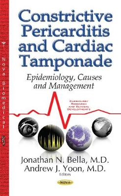 Constrictive Pericarditis & Cardiac Tamponade: Epidemiology, Causes & Management (Hardback)