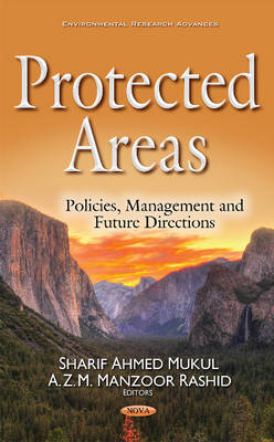 Protected Areas: Policies, Management & Future Directions (Hardback)