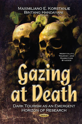 Gazing at Death: Dark Tourism as an Emergent Horizon of Research (Hardback)