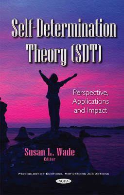 Self-Determination Theory (SDT): Perspective, Applications & Impact (Hardback)