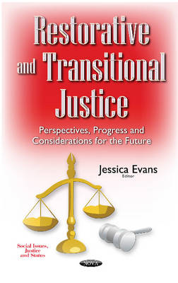 Restorative & Transitional Justice: Perspectives, Progress & Considerations for the Future (Hardback)