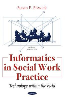 Informatics in Social Work Practice: Technology within the Field (Paperback)