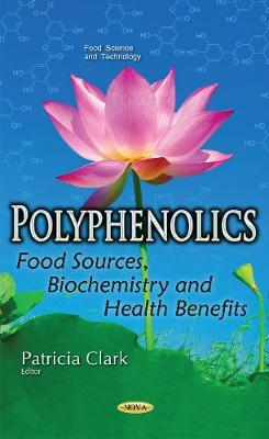 Polyphenolics: Food Sources, Biochemistry & Health Benefits (Paperback)