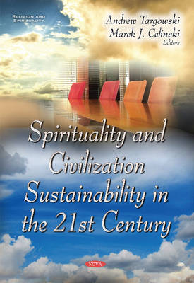 Spirituality & Civilization Sustainability in the 21st Century (Paperback)