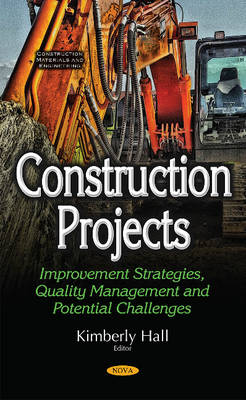 Construction Projects: Improvement Strategies, Quality Management & Potential Challenges (Hardback)