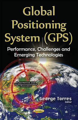 Global Positioning System (GPS): Performance, Challenges & Emerging Technologies (Paperback)