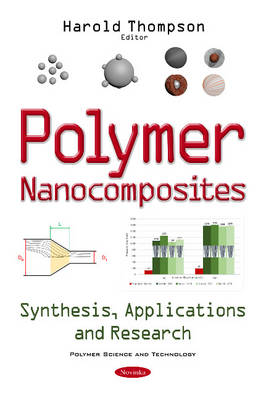 Polymer Nanocomposites: Synthesis, Applications & Research (Paperback)