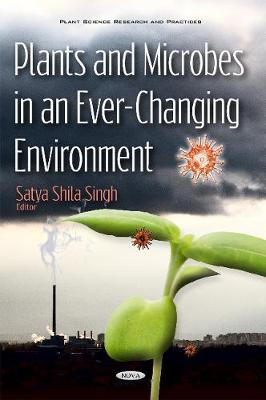 Plants & Microbes in an Ever-Changing Environment (Hardback)
