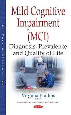 Mild Cognitive Impairment (MCI): Diagnosis, Prevalence & Quality of Life (Hardback)