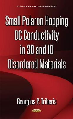 Small Polaron Hopping DC Conductivity in 3D & 1D Disordered Materials (Hardback)
