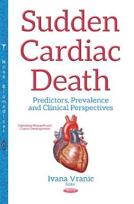 Sudden Cardiac Death: Predictors, Prevalence & Clinical Perspectives (Hardback)
