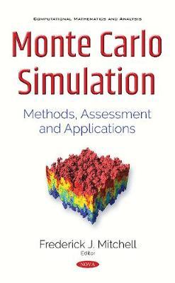 Monte Carlo Simulation: Methods, Assessment & Applications (Paperback)