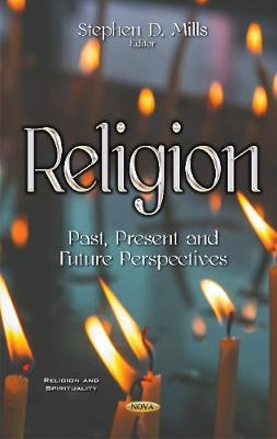 Religion: Past, Present & Future Perspectives (Hardback)
