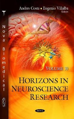 Horizons in Neuroscience Research: Volume 30 (Hardback)
