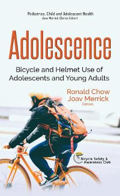 Adolescence: Bicycle & Helmet Use of Adolescents & Young Adults (Hardback)