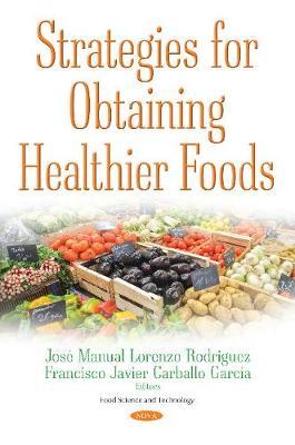 Strategies for Obtaining Healthier Foods (Hardback)