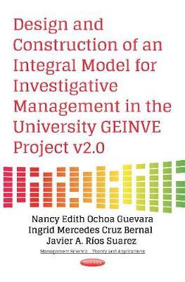 Design & Construction of an Integral Model for Investigative Management in the University GEINVE Project v2.0 (Paperback)
