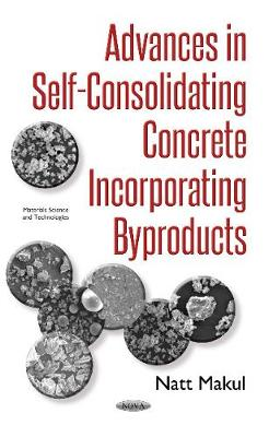 Advances in Self-Consolidating Concrete Incorporating Byproducts (Hardback)
