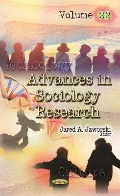 Advances in Sociology Research: Volume 22 (Hardback)