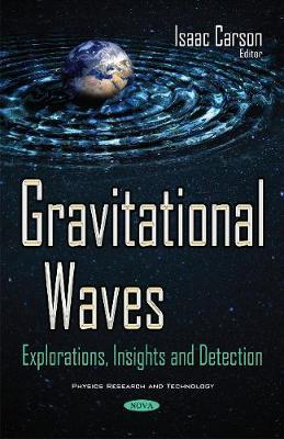 Gravitational Waves: Explorations, Insights & Detection (Paperback)