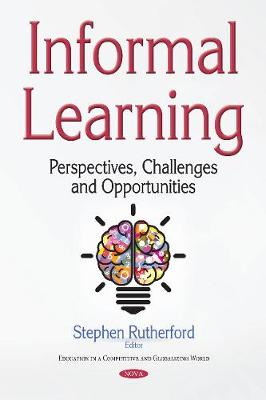 Informal Learning: Perspectives, Challenges & Opportunities (Hardback)