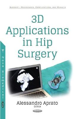 3D Applications in Hip Surgery (Paperback)