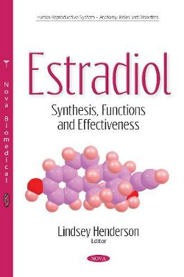 Estradiol: Synthesis, Functions & Effectiveness (Paperback)