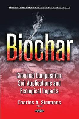Biochar: Chemical Composition, Soil Applications & Ecological Impacts (Paperback)