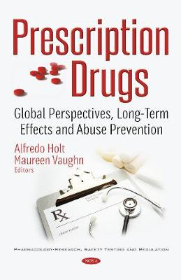 Prescription Drugs: Global Perspectives, Long-Term Effects & Abuse Prevention (Paperback)