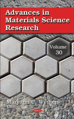 Advances in Materials Science Research: Volume 30 (Hardback)