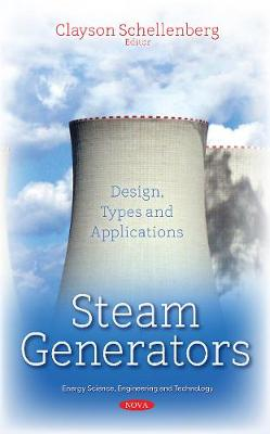 Steam Generators: Design, Types & Applications (Paperback)