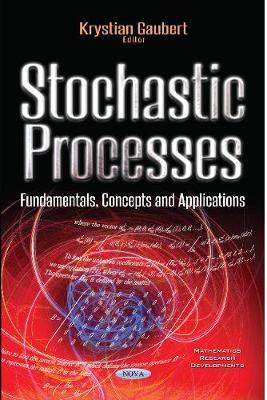 Stochastic Processes: Fundamentals, Concepts & Applications (Paperback)