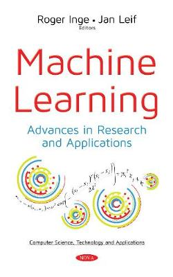 Machine Learning: Advances in Research & Applications (Paperback)