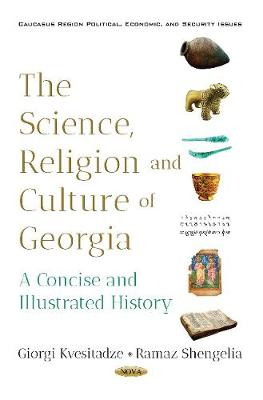 The Science, Religion & Culture of Georgia: A Concise & Illustrated History (Paperback)