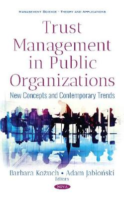 Trust Management in Public Organizations: New Concepts & Contemporary Trends (Hardback)